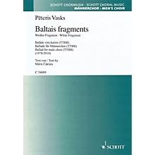 Schott Baltais Fragments - (White Fragment) (TTBB a cappella, Latvian) TTBB Composed by Peteris Vasks