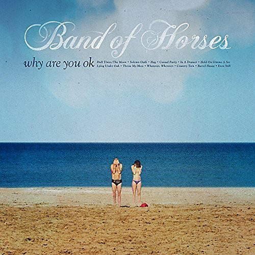 Alliance Band of Horses - Why Are You Ok