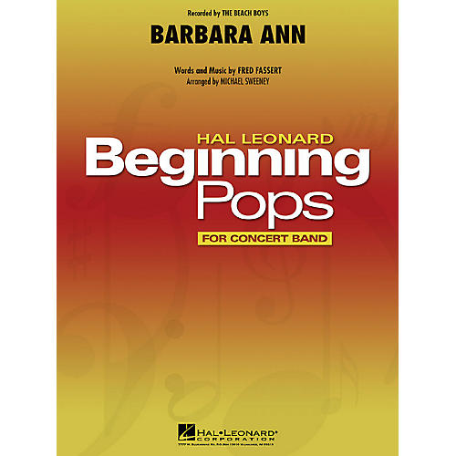 Hal Leonard Barbara Ann Concert Band Level 1 by The Beach Boys Arranged by Michael Sweeney