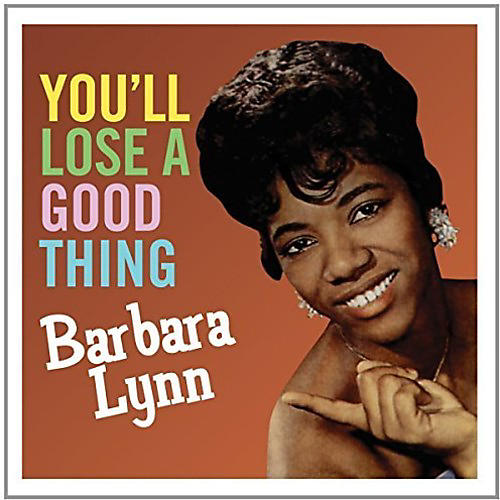 Alliance Barbara Lynn - You'll Loose a Good Thing