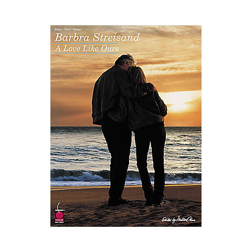 Cherry Lane Barbra Streisand A Love like Ours Piano, Vocal, Guitar Songbook