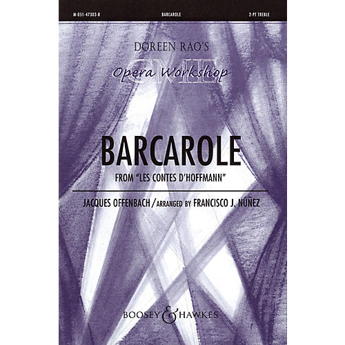 Boosey and Hawkes Barcarole 2-Part composed by Jacques Offenbach arranged by Francisco J. Núñez