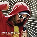 Alliance Bark Bark Disco - Holy Smokes thumbnail