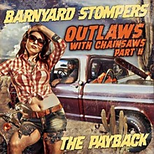 Barnyard Stompers - Outlaws with Chainsaws II: The Payback