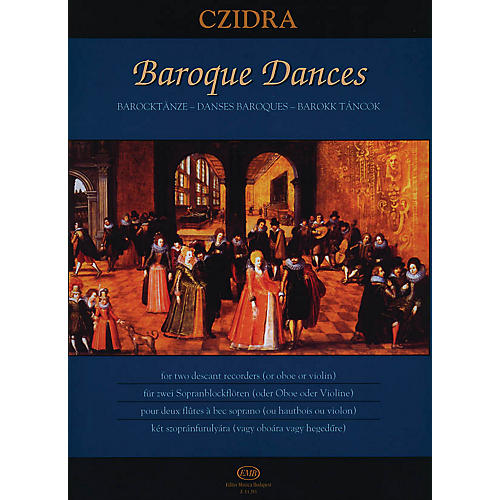 Editio Musica Budapest Baroque Dances for Two Descant Recorders or Two Oboes or Two Violins EMB Series by Various