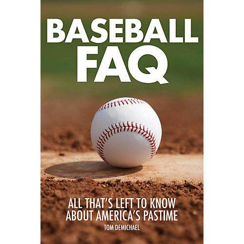 Backbeat Books Baseball FAQ FAQ Pop Culture Series Softcover Written by Tom DeMichael