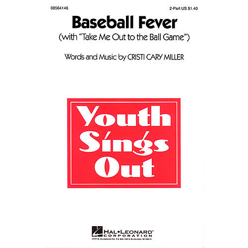Hal Leonard Baseball Fever (with Take Me Out to the Ball Game) 2-Part composed by Cristi Cary Miller