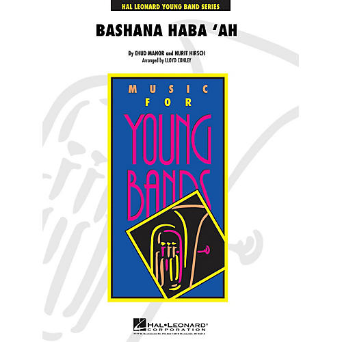 Hal Leonard Bashana Haba 'ah - Young Concert Band Series Level 3 arranged by Lloyd Conley