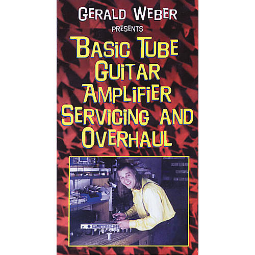 Hal Leonard Basic Tube Guitar Amplifier Servicing and Overhaul Video