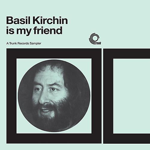 Alliance Basil Kirchin - Basil Kirchin Is My Friend: Trunk Records Sampler