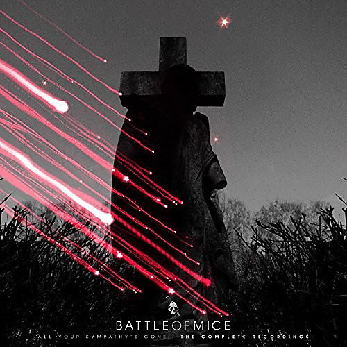 Alliance Battle of Mice - All Your Sympathy's Gone: The Complete Recordings
