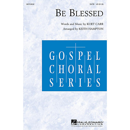 Hal Leonard Be Blessed SATB arranged by Keith Hampton