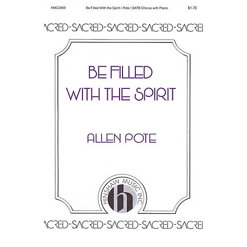 Hinshaw Music Be Filled with the Spirit SATB composed by Allen Pote