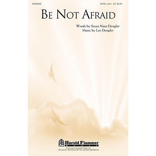 Shawnee Press Be Not Afraid SATB composed by Lee Dengler