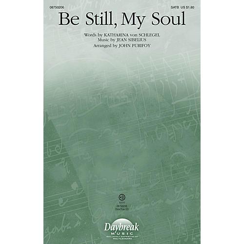 Daybreak Music Be Still, My Soul SATB arranged by John Purifoy