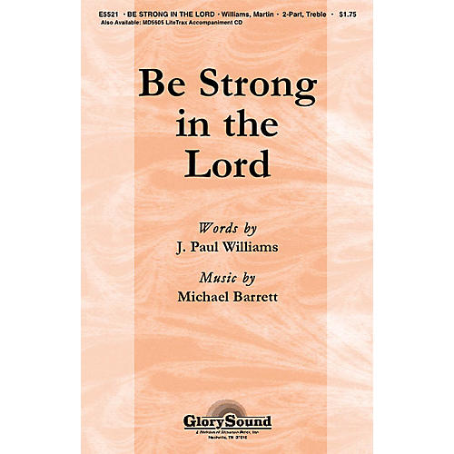 Shawnee Press Be Strong in the Lord (Based on 1 Corinthians 16:13) 2-Part composed by Michael Barrett