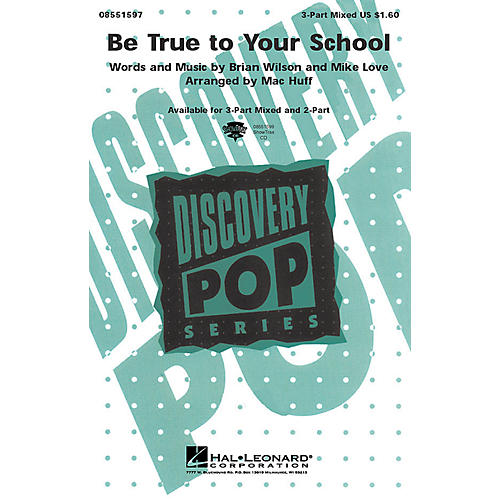Hal Leonard Be True to Your School 3-Part Mixed by Beach Boys arranged by Mac Huff