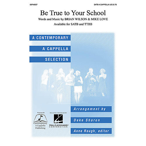 Contemporary A Cappella Publishing Be True to Your School SATB a cappella arranged by Deke Sharon
