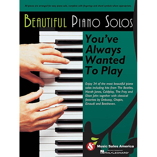 Music Sales Beautiful Piano Solos You've Always Wanted to Play Music Sales America Series Softcover by Various