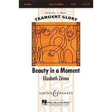 Boosey and Hawkes Beauty in a Moment (Transient Glory Series) 2-Part composed by Elizabeth Ziman