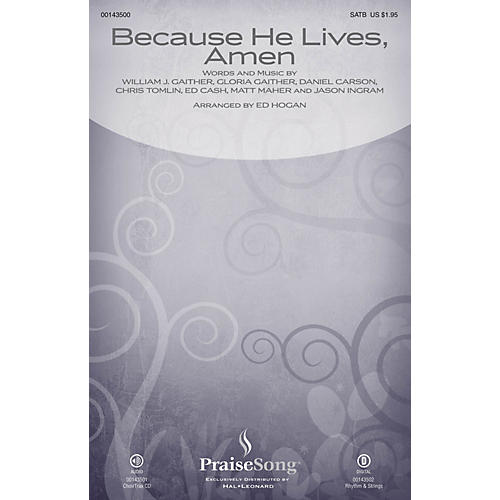 PraiseSong Because He Lives, Amen SATB by Matt Maher arranged by Ed Hogan