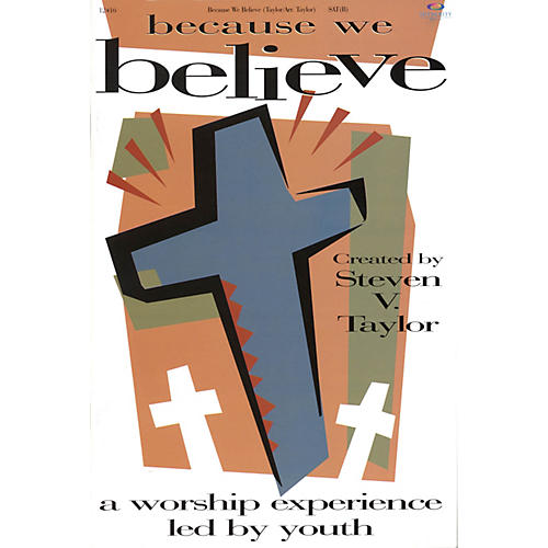 Integrity Music Because We Believe (A Worship Experience Led by Youth) Listening CD Arranged by Steven V. Taylor