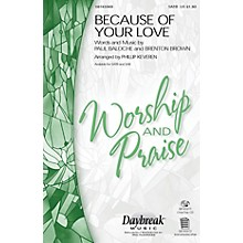 Daybreak Music Because of Your Love IPAKR by Paul Baloche Arranged by Phillip Keveren