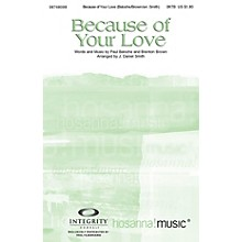 Integrity Choral Because of Your Love Orchestra by Paul Baloche Arranged by J. Daniel Smith