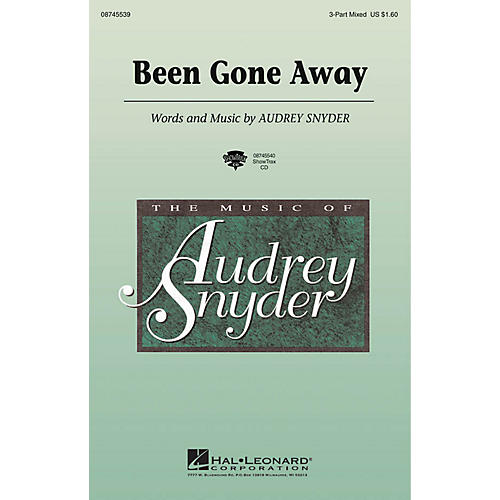 Hal Leonard Been Gone Away 3-Part Mixed composed by Audrey Snyder