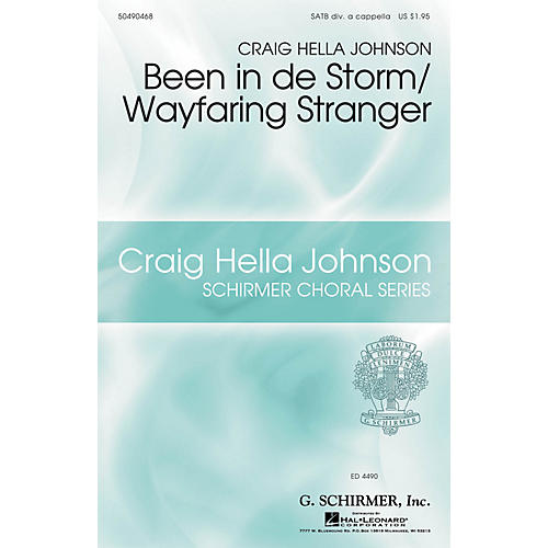 G. Schirmer Been in de Storm/Wayfaring Stranger SATB DV A Cappella arranged by Craig Hella Johnson