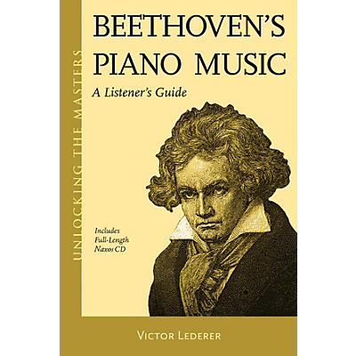 Amadeus Press Beethoven's Piano Music - A Listener's Guide Unlocking the Masters Softcover with CD by Victor Lederer