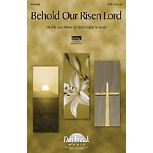 Daybreak Music Behold Our Risen Lord SATB composed by Ruth Elaine Schram