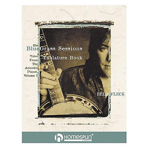 Homespun Bela Flecks The Bluegrass Sessions Banjo Tab Songbook