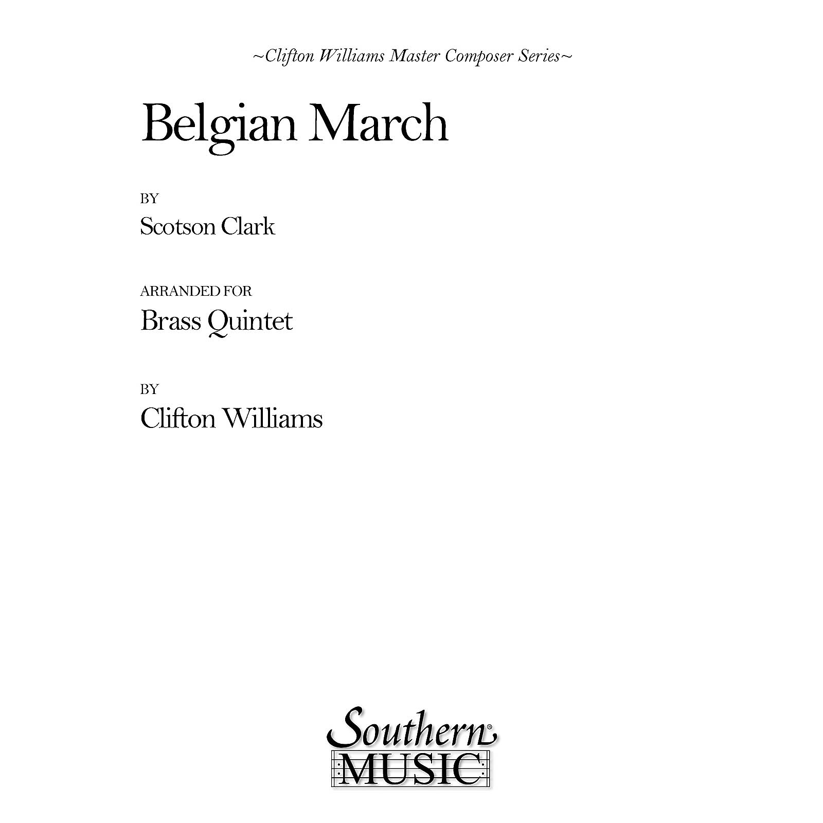 Southern Belgian March (Brass Quintet) Southern Music Series Arranged by Clifton Williams