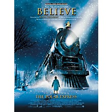 Alfred Believe (from The Polar Express) Piano/Vocal/Chords Sheet