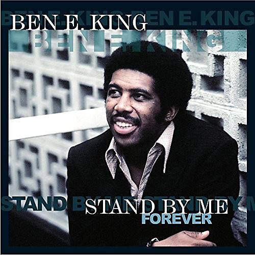Alliance Ben E. King - Stand By Me Forever