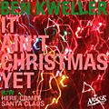 Alliance Ben Kweller - It Ain't Christmas / Here Comes Santa Clause thumbnail