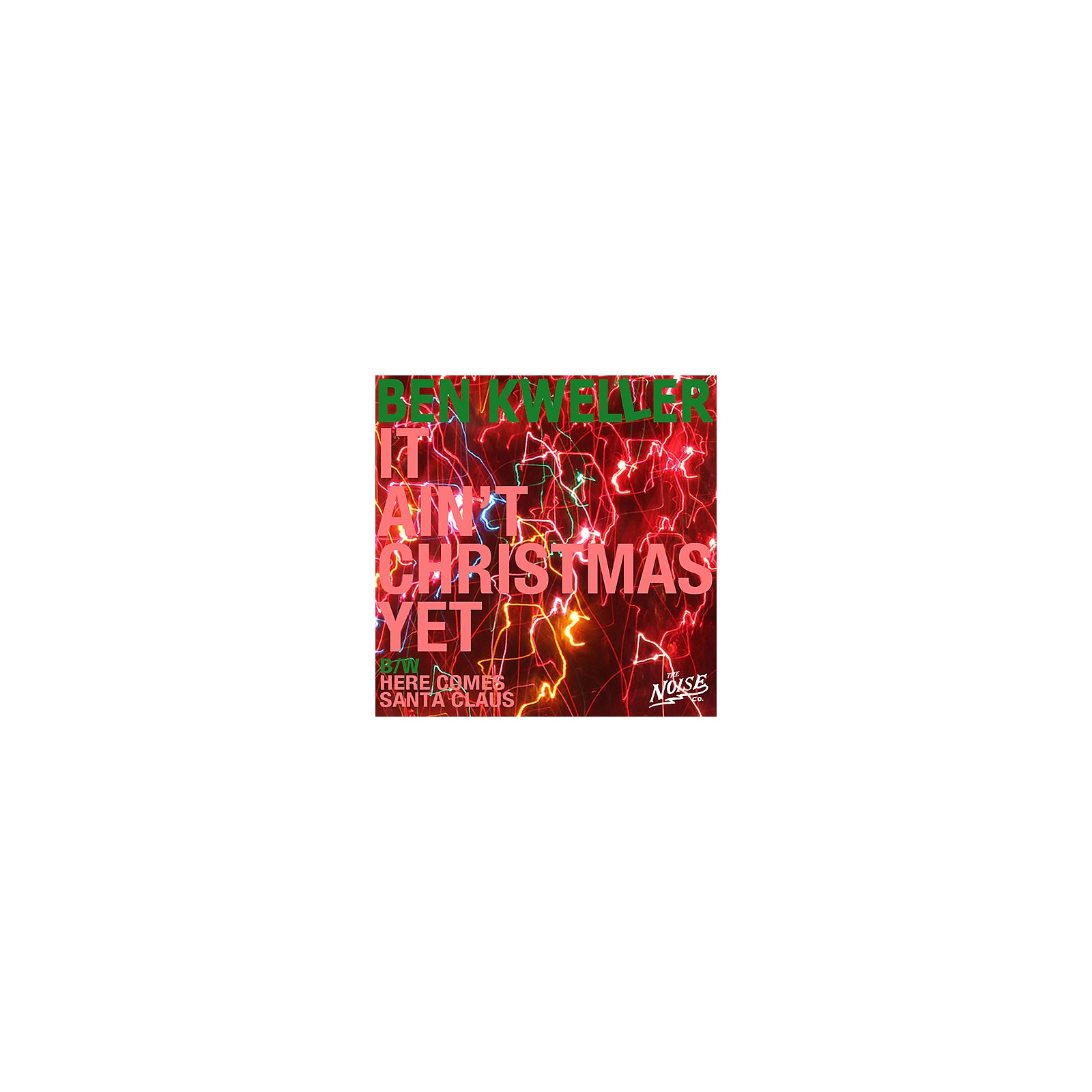 Alliance Ben Kweller - It Ain't Christmas / Here Comes Santa Clause