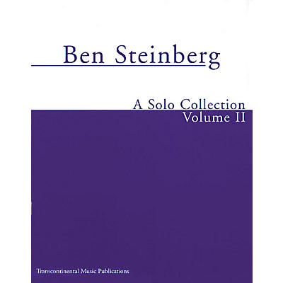 Transcontinental Music Ben Steinberg - A Solo Collection (Volume II) Transcontinental Music Folios Series