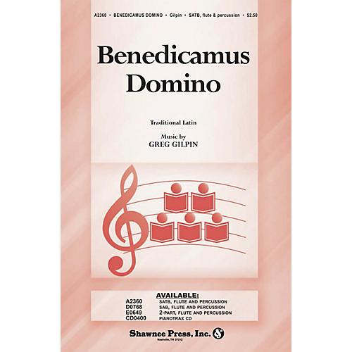 Shawnee Press Benedicamus Domino SATB composed by Greg Gilpin