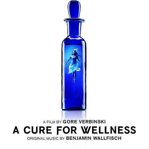 Alliance Benjamin Wallfisch - A Cure for Wellness (Original Music by Benjamin Wallfisch)