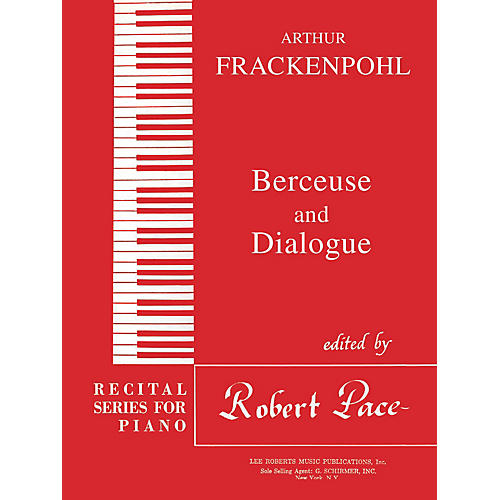Lee Roberts Berceuse & Dialogue Pace Piano Education Series Composed by Arthur Frackenpohl