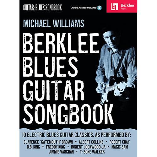 Berklee Press Berklee Blues Guitar Songbook Guitar Method Series Softcover with CD Written by Michael Williams