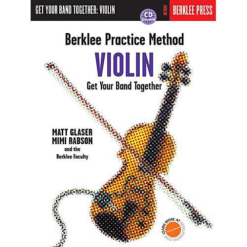 Berklee Press Berklee Practice Method: Violin Berklee Methods Series Softcover with CD Written by Matt Glaser