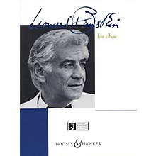 Boosey and Hawkes Bernstein for Oboe Boosey & Hawkes Chamber Music by Leonard Bernstein Arranged by David J. Elliot