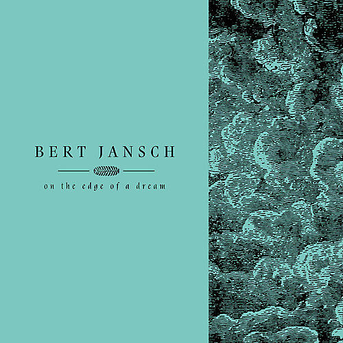 Alliance Bert Jansch - Living In The Shadows Pt 2: On The Edge Of A Dream