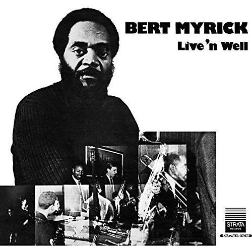 Alliance Bert Myrick - Live 'n Well