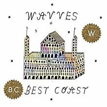 Best Coast X Wavves - Dreams of Grandeur