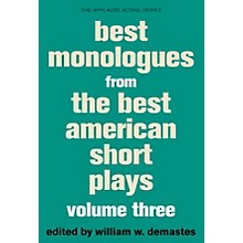 Applause Books Best Monologues from The Best American Short Plays, Volume Three Best American Short Plays Softcover