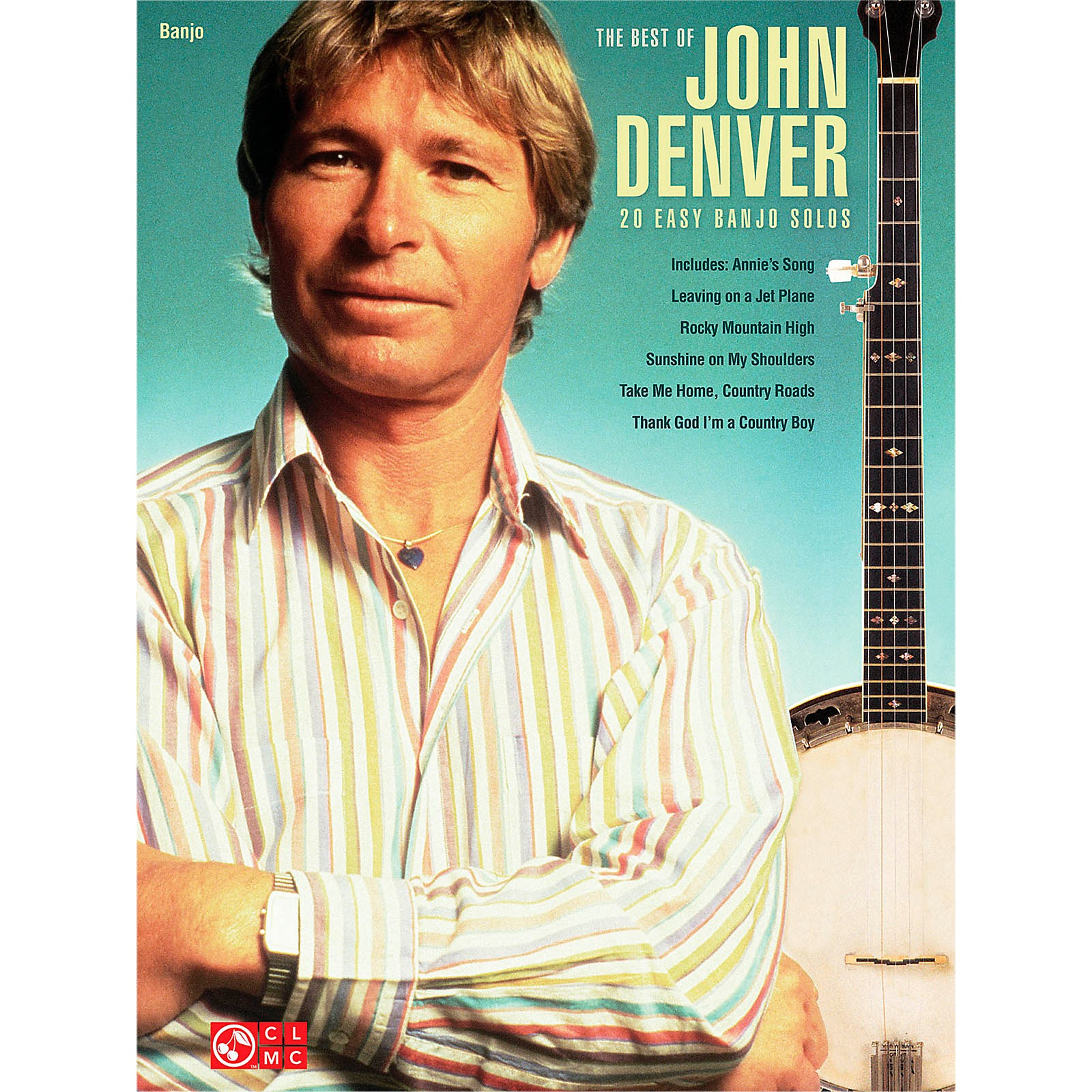 Cherry Lane Best Of John Denver - 20 Easy Banjo Solos